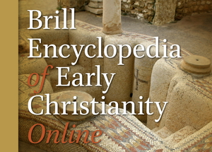 Brill Encyclopedia of Early Christianity Online