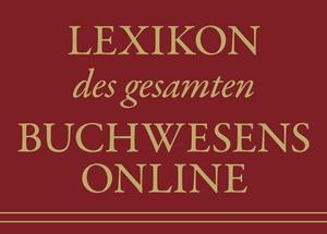 Lexikon des gesamten Buchwesens Online