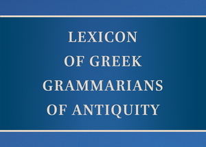 Lexicon of Greek Grammarians of Antiquity
